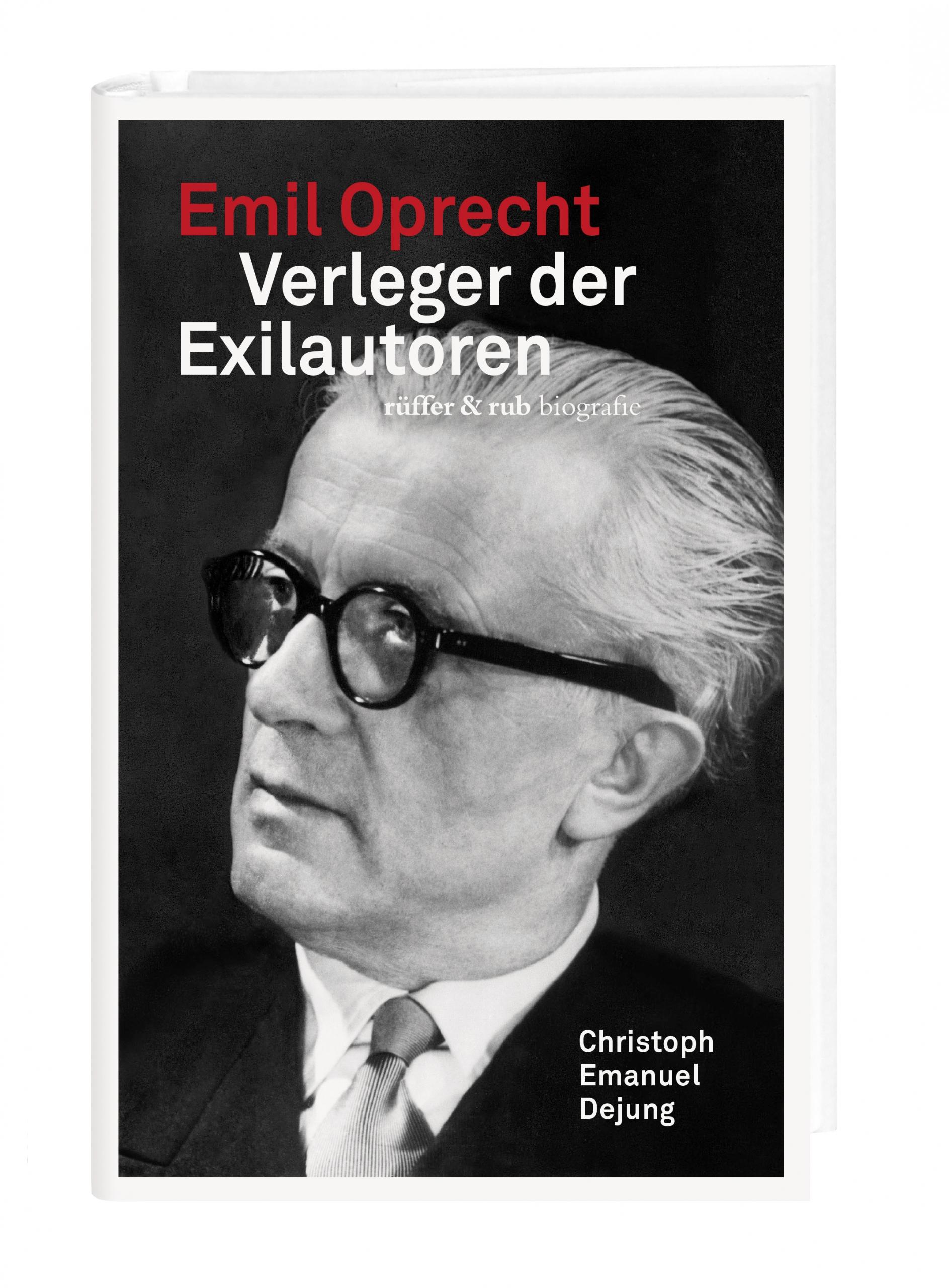 Emil Oprecht. Verleger der Exilautoren
